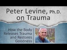 """This is a video excerpt featuring Peter Levine, Ph., from his video lecture entitled """"How the Body Releases Trauma and Restores Goodness"""". Trauma Therapy, Cognitive Behavioral Therapy, Art Therapy, Occupational Therapy, Education Quotes, Physical Education, Therapy Activities, Self Help, Helping People"""