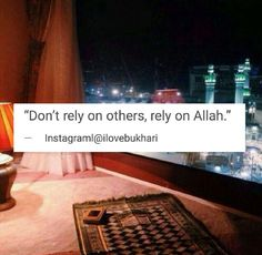 """"""" If Allah helps you, none can overcome you: If He forsakes you, who is there, after that, that can help you? IN ALLAH, THEN, LET BELIEVERS PUT THEIR TRUST."""" (Surah Al-Imran, 160)"""