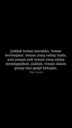Quotes Sahabat, Quotes Lucu, Cinta Quotes, Quotes Galau, Story Quotes, People Quotes, Life Quotes, Wattpad Quotes, Reminder Quotes