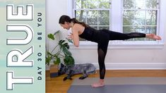 TRUE - Day 30 - BE YOU  |  Yoga With Adriene- This is what we have been practicing for 30 days for! Namaste!