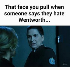 I Absolutely Love Wentworth!!!