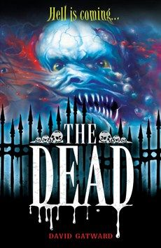 The Dead: The Dead Book 1 (ISBN: Lazarus Stone is about to turn sixteen when, one night, his normal life is ripped to shreds by a skinless figure drenched in blood. He has a message: The Dead are coming. Vampires And Werewolves, Normal Life, 4 Kids, Werewolf, Great Books, First Night, Book 1, Thriller, Childrens Books