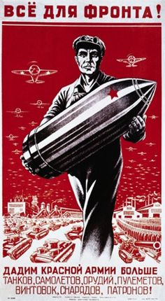 This Soviet propaganda poster was published during the Second World War. It says: 'Will give everything for the front!' Photograph: Leonard de Selva/Corbis