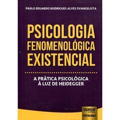 Psicologia Fenomenológica Existencial - Submarino.com