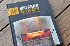 Beefer-Buch-800 Grad Beefer Buch 800x531-Das Beefer-Buch: 800 Grad – Perfektion für Steaks und Co. 800 Grad Grill, Oberhitze Grill, Steaks, Grilling Recipes, Bbq, Tasty, Make It Yourself, Tips, Books