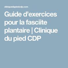 Guide d'exercices pour la fasciite plantaire | Clinique du pied CDP