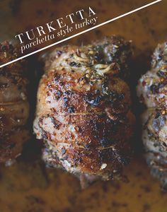 """turketta"" porchetta-style turkey.  we don't cook a lot of proteins around here, but this sounds like an inspired way to prepare turkey.  via the kitchy kitchen."
