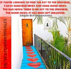 Key to the universe quote via www.Facebook.com/WatchingWhales Universe Quotes, Do You Really, Meaningful Words, Bad News, Love Quotes, Positivity, Windows, Key, Doors