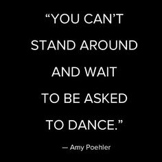 Wise words, Amy Poehler.
