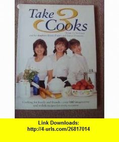 Take 3 Cooks (9780004140971) Nanette Newman , ISBN-10: 0004140974  , ISBN-13: 978-0004140971 , ASIN: B001KTOJTS , tutorials , pdf , ebook , torrent , downloads , rapidshare , filesonic , hotfile , megaupload , fileserve