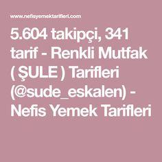 5.604 takipçi, 341 tarif - Renkli Mutfak ( ŞULE ) Tarifleri (@sude_eskalen) - Nefis Yemek Tarifleri Wordpress