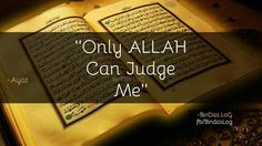 """""""Only Allah can judge me."""""""