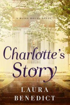 Charlotte's story : a Bliss House novel / Laura Benedict.