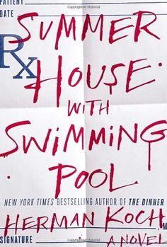 Summer House with Swimming Pool: A Novel by Herman Koch, http://smile.amazon.com/dp/0804138818/ref=cm_sw_r_pi_dp_.87Yub10B93SJ