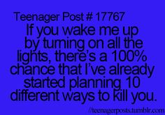 TEENAGER POST !!!!!!! MY SISTER DOES THIS IF MY ALARM DOESN'T WAKE ME UP