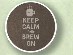 Keep Calm and Brew On. Cross Stitch PDF Pattern
