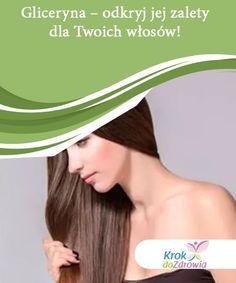 Gliceryna – odkryj jej zalety dla Twoich włosów!  Bez względu na rodzaj posiadanych włosów lub ich cechy, gliceryna zapewnia wiele korzyści. Nie ma wątpliwości, że ten składnik dogłębnie je nawilży i doda im zdrowego blasku. Hair, Strengthen Hair
