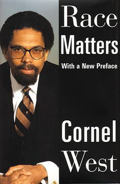 RACE MATTERS Author: Cornel West The fundamental litmus test for American democracy-its economy, government, criminal justice system, education, mass media, and culture-remains: how broad and intense are the arbitrary powers used and deployed against black people. In this sense, the problem of the twenty-first century remains the problem of the color line.