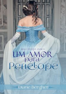 SEMPRE ROMÂNTICA!!: [Divulgação] Um Amor para Penélope