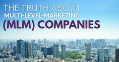 The Truth About Multi-Level-Marketing (MLM) Companies | HuffPost