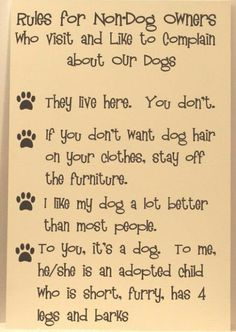 These are the rules of my house. I will never kennel my dogs just because some doesn't like them!!