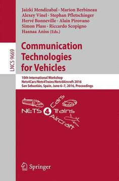 Communication Technologies for Vehicles: 10th International Workshop, Nets4cars/Nets4trains/nets4aircraft 2016, S...