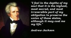 Famous Presidential Quotes Just Go For It  Words To Live Pinterest  Andrew Jackson
