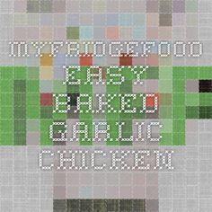MyFridgeFood - Easy Baked Garlic Chicken