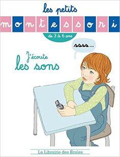 En classe avec Montessori: Les petits Montessori : J'écoute les sons