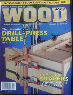 Vintage Wood Magazine - February 1996 - Drill Press Table BETTER HOMES AND GARDENS  WOOD  THE SHOP-PROVEN WOODWORKING MAGAZINE  ISSUE #86 ~ FEBRUARY 1996  FUTON BED  STUDY DESK  KIT FURNITURE  THE ULTIMATE DRILL-PRESS TABLE