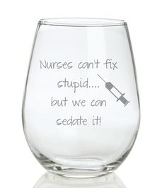 Etched Nurse Glass Nurses Can't Fix Stupid but by WulfCreekDesigns, $14.99