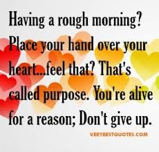 Uplifting morning quotes - Having a rough morning by leanne Super Quotes, Great Quotes, Quotes To Live By, Me Quotes, Funny Quotes, Qoutes, Quotations, The Words, Uplifting Quotes