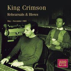 King Crimson - CC - Rehearsals & Blows (May-November 1983)