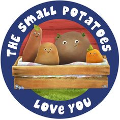 The Small Potatoes love you!!!