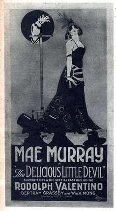 Vintage Film Advert 1922 - Delicious Little Devil -Mae Murray and Rudolph Valentino Vintage Movies, Vintage Posters, Mae Murray, Rudolph Valentino, Love Film, Silent Film, Devil, It Cast, History