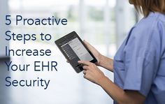 Do you know what proactive measures to take to ensure EHRs are safe?