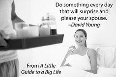 Do something every day that will surprise and please your spouse. -David Young #ALittleGuide