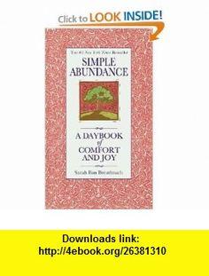 Simple Abundance A Daybook of  Comfort and Joy (9780446563598) Sarah Ban Breathnach , ISBN-10: 0446563595  , ISBN-13: 978-0446563598 ,  , tutorials , pdf , ebook , torrent , downloads , rapidshare , filesonic , hotfile , megaupload , fileserve