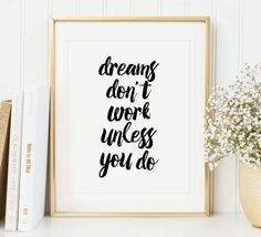 Dreams Dont Work Unless You Do Art Print by DecorartDesign on Etsy