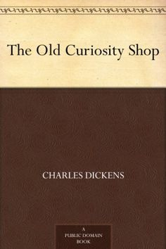 The Old Curiosity Shop by Charles Dickens, http://www.amazon.com/dp/B002RKSX6E/ref=cm_sw_r_pi_dp_L9hSpb1FH567B