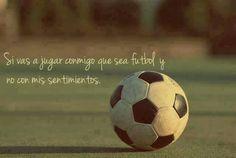 Juega futbol y no hagas daño♥