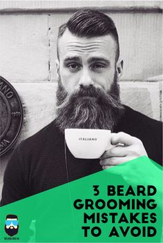 3 Beard Grooming Mistakes to Avoid