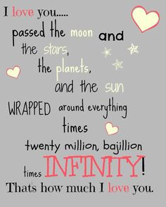 I love you to infinity and beyond and back again!!!