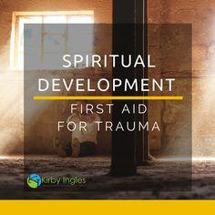 Spiritual Development: First Aid For Trauma