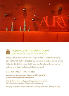 Holiday Lunch Parties in Aura - Bring your staff, friends, family or heck come solo and enjoy a deliciously festive meal every second and third Thursday and Friday of December.  http://www.aurarestaurant.ca/christmas-2014/holiday-lunch-parties.htm