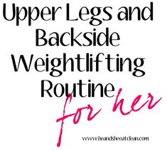 Upper Legs & Backside Routine for Her! #eatclean #cleaneating #workout #fitness #legs