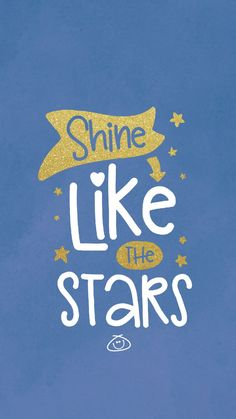 "Free Colorful Smartphone Wallpaper - Shine like stars ""Shine like the Stars"" Pretty Quotes, Cute Quotes, Happy Quotes, Words Quotes, Sayings, Words Wallpaper, Wallpaper Quotes, Iphone Wallpaper, Screen Wallpaper"