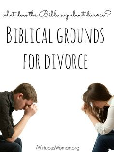 What does the Bible say about divorce? @ AVirtuousWoman.org.......I really enjoyed reading this article. I liked how it broke it down and it was bible based.