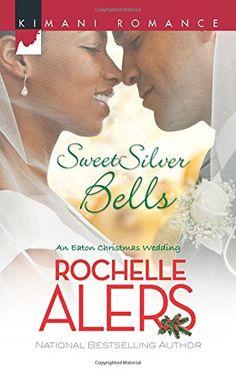Sweet Silver Bells (Harlequin Kimani RomanceThe Eatons) by Rochelle Alers http://www.amazon.com/dp/037386373X/ref=cm_sw_r_pi_dp_NUUjub0B5C12J