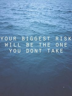 your biggest risk will be the one you don't take - Words Over Pixels - Daily Inspiration